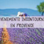 Les événements annuels incontournables de Provence